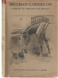 """Bellman Carries On; A Sequel to """"Bellman the Beagle"""" by K.F.Barker - Hardcover - no date - from Midway Used and Rare Books and Biblio.co.uk"""