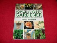 The Once a Week Gardener
