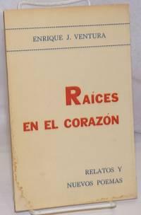 image of Raices en el corazón: Relatos y Nuevos Poemas