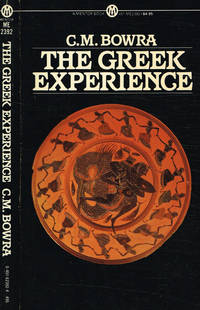 THE GREEK EXPERIENCE by C.M.BOWRA - 1957 - from Controcorrente Group srl BibliotecadiBabele and Biblio.com