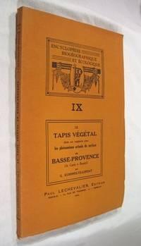 Le tapis végétal dans ses rapports avec les phénomènes actuels de surface en Basse-Provence