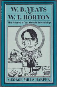 W.B. Yeats and W.T. Horton, The Record of an Occult Friendship