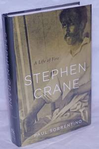 image of Stephen Crane: a life of fire
