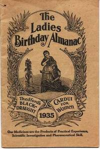THE LADIES BIRTHDAY ALMANAC, 1935:  Thedford's Black-Draught [and] Cardui for Women