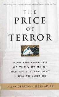 The Price of Terror: How the Families of the Victims of PAN AM 103 Brought Libya to Justice