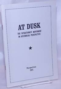 At dusk: the Situationist movement in historical perspective