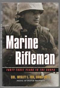 Marine Rifleman: Forty-Three Years in the Corps (Memories of War)