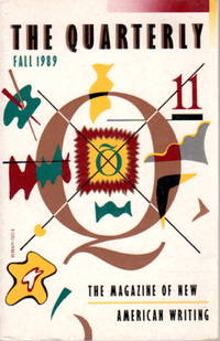THE QUARTERLY 11: The Magazine of New American Writing, Fall. 1989.