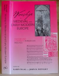 Worship In Medieval And Early Modern Europe -  Change And Continuity In Religious Practice