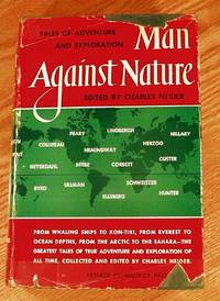 Man Against Nature: Tales Of Adventure And Exploration.