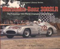Mercedes-Benz 300SLR: The Fabulous 1955 World-Champion Sports-Racer (Ludvigsen Library Series)