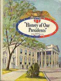 """HISTORY OF OUR PRESIDENTS""."