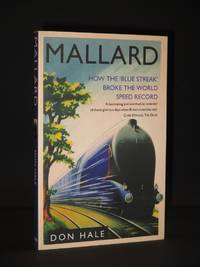 Mallard: How the 'Blue Streak' Broke the World Speed Record [SIGNED]