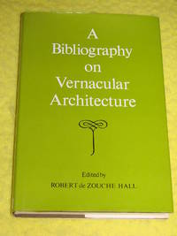 A Bibliography on Vernacular Architecture by Robert De Zouche Hall - First Edition - 1972 - from Pullet's Books (SKU: 000328)