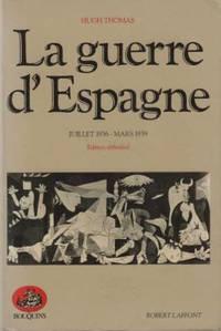 La Guerre d'Espagne.  Juillet 1936 -mars 1939