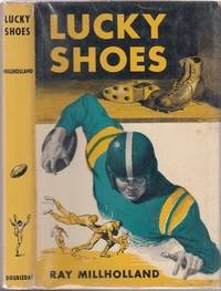 Lucky Shoes (in original dust jacket) by  Ray Millholland - Hardcover - 1956 - from The Old Book Shop of Bordentown (ABNJ) and Biblio.com