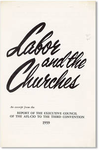 Labor and the Churches: An Excerpt from the Report of the Executive Council of the AFL-CIO to the Third Convention, 1959