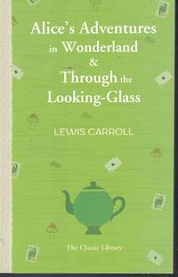 image of Alice's Adventures In Wonderland - Through The Looking Glass