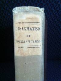 Pragmatism: A New Name for Some Old Ways of Thinking  [1st ed.]