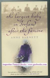 The Largest Baby in Ireland After the Famine (signed)
