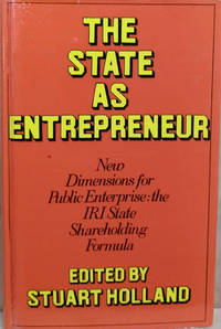 image of The State As Entrepreneur:  New Dimensions for Public Enterprise: the IRI  State Shareholding Formula