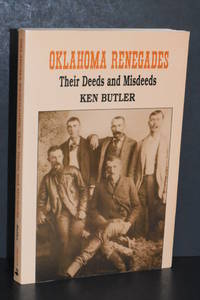 image of Oklahoma Renegades; Their Deeds and Misdeeds