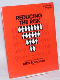 Reducing the Risk: a school leader\'s guide to AIDS education volume 2