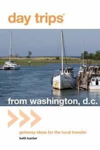 Washington, D. C. : Getaway Ideas for the Local Traveler