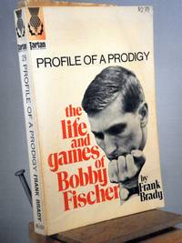 Profile of a Prodigy: The Life and Games of Bobby Fischer