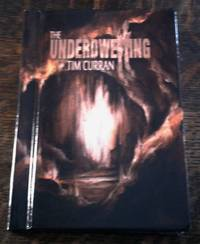 The Underdwelling (SIGNED Limited Edition) #102 of 150 Copies by  Tim Curran - Signed First Edition - 2012 - from Book Gallery // Mike Riley and Biblio.com