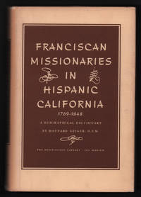Franciscan Missionaries in Hispanic California 1769-1848, A Biographical Dictionary