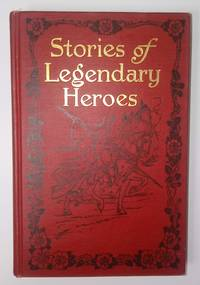 image of STORIES OF LEGENDARY HEROES The Children's Hour Vol. 4, Stories of Legendary Heroes