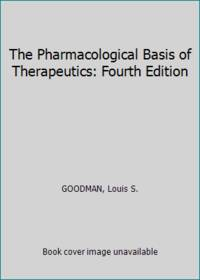 The Pharmacological Basis of Therapeutics: Fourth Edition