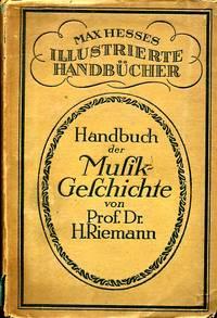 Illustrierte Handbuche der Musik-Geschichte von Prof. Dr. H. Riemann