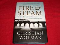 Fire & Steam : A New History of the Railways in Britain