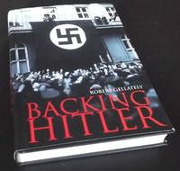 Backing Hitler: Consent and Coercion in Nazi Germany