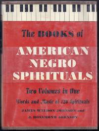 The Books of American Negro Spirituals. Two Volumes in One. Including the Book of American Negro Spirituals and the Second Book of Negro Spirituals