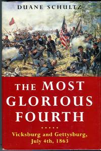 The Most Glorious Fourth: Vicksburg and Gettysburg  July 4th  1863