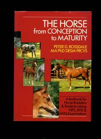 The Horse From Conception to Maturity by  Peter D Rossdale - Paperback - 1997 - from Little Stour Books PBFA and Biblio.co.uk