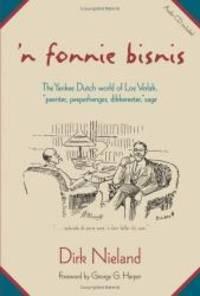 """'N Fonnie Bisnis: The Yankee Dutch World of Loe Verlak, """"peenter, peeperhenger,..."""
