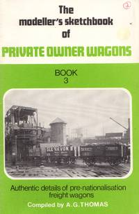 The Modeller's Sketchbook of Private Owner Wagons Book 3: Authentic Details of Pre-Nationalisation Freight Wagons