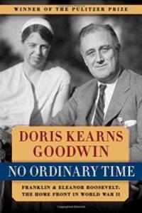 image of No Ordinary Time: Franklin & Eleanor Roosevelt: The Home Front in World War II