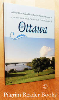 image of A Brief History and Parishes of the Archdiocese of / Histoire concise et  paroisses de l'Archdiocèse d' Ottawa.