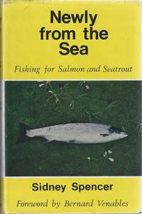 Newly from the Sea. Fishing for Salmon and Seatrout. WITH AUTHOR'S OWN BOOKPLATE