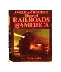 American Heritage History of Railroads in America