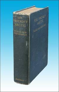 The Friendly Arctic. Vilhjalmur Stefansson, ca.1922