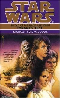 Star Wars: Tyrants Test: Book 3 by Kube-McDowell, Michael P