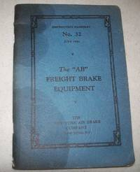 The AB Freight Brake Equipment, Instruction Pamphlet No. 32, July 1946