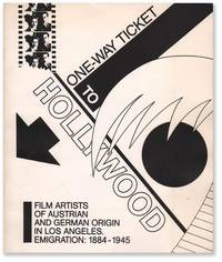 One-Way Ticket to Hollywood: Film Artists of Austrian and German Origin in Los Angeles. Emigration: 1884-1945. An Exhibition presented by the Max Kade Institute for Austrian-German-Swiss Studies, University of Southern California