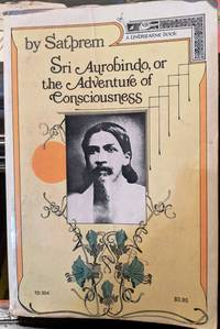 Sri Aurobindo, or the Adventures of Consciousness